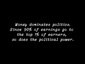 """Money Dominates Politics."""